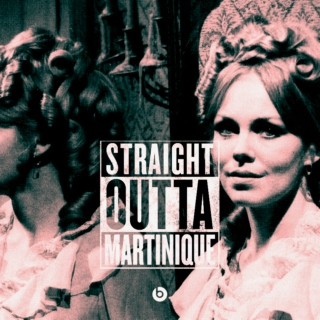 STRAIGHT OUTTA MARTINIQUE
