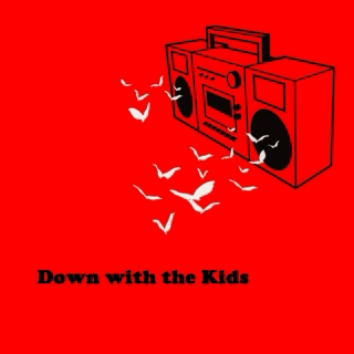 Down with the Kids