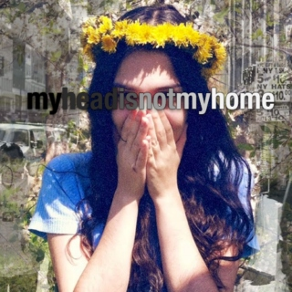 My Head Is Not My Home