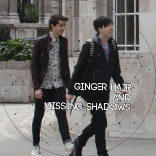 ginger hair and missing shadows