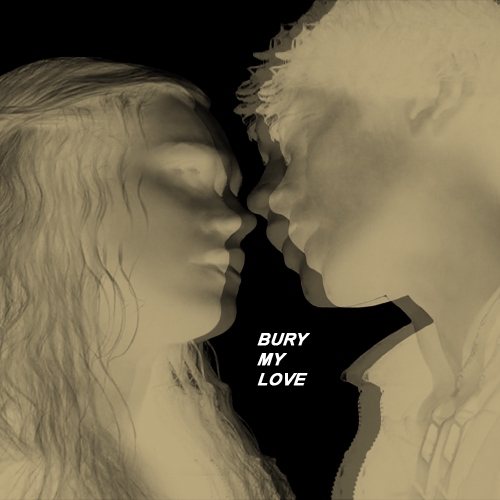bury my love.