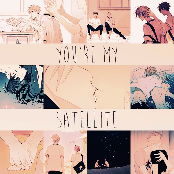 you're my s a t e l l i t e