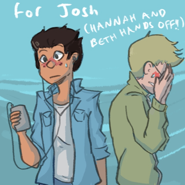 for josh (BETH AND HANNAH HANDS OFF)