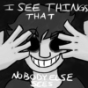 I See Things That Nobody Else Sees