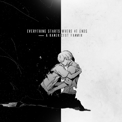 Tokyo Ghoul — Everything Starts Where It Ends [kanekicest]
