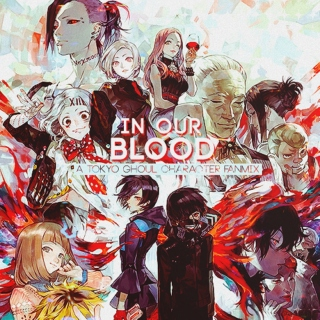 Tokyo Ghoul — In Our Blood