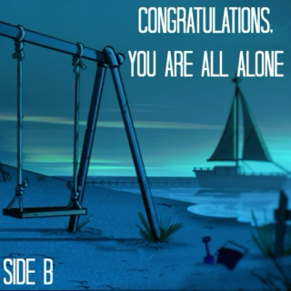 congratulations, you are all alone