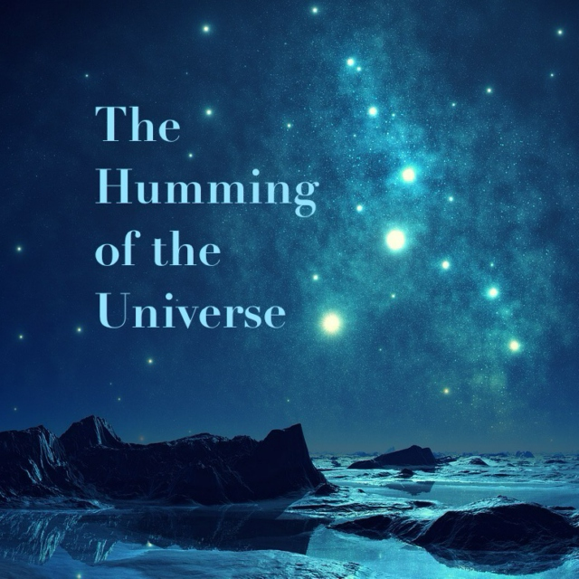 The Humming of the Universe