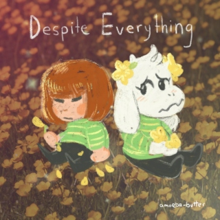 Despite Everything-A Mix For Asriel and Chara