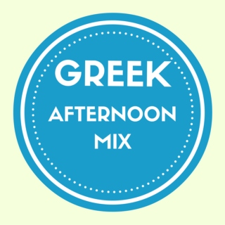 Greek Afternoon Mix