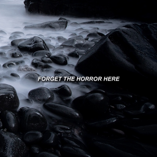 forget the horror here
