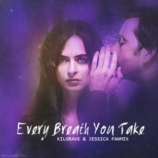 Every Breath You Take {Kilgrave & Jessica fanmix}