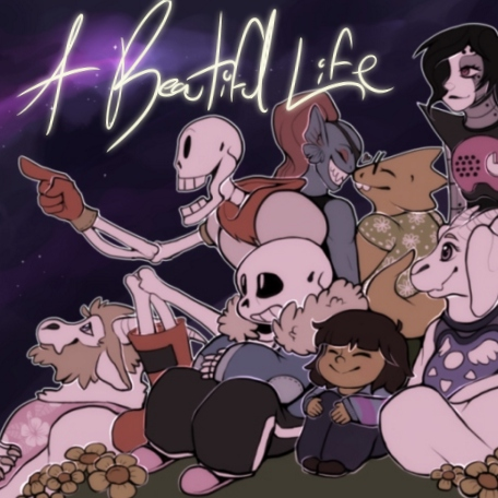 A Beautiful Life (An Undertale Pacifist Playlist)