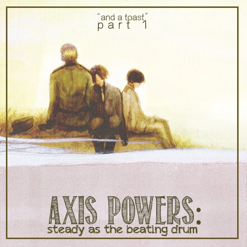 [AXIS POWERS FST] -  steady as the beating drum