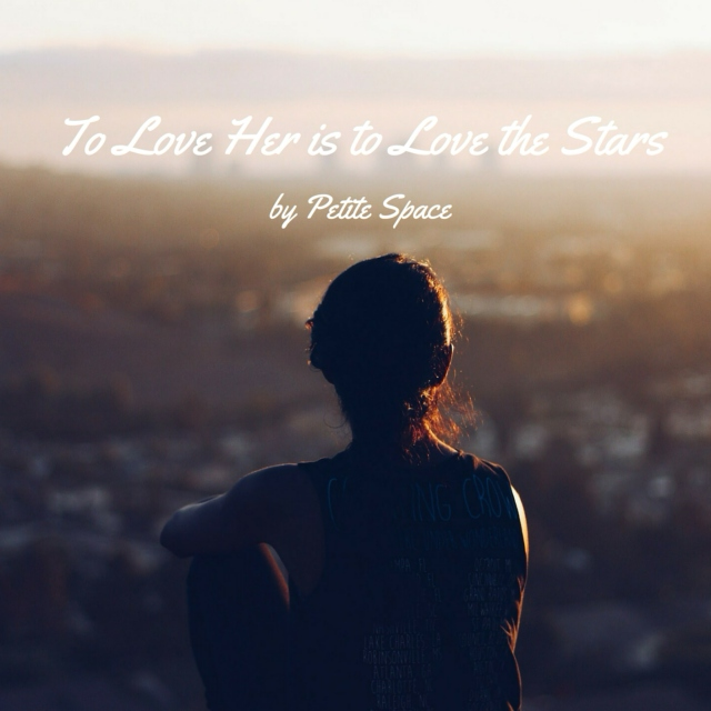 to love her is to love the stars