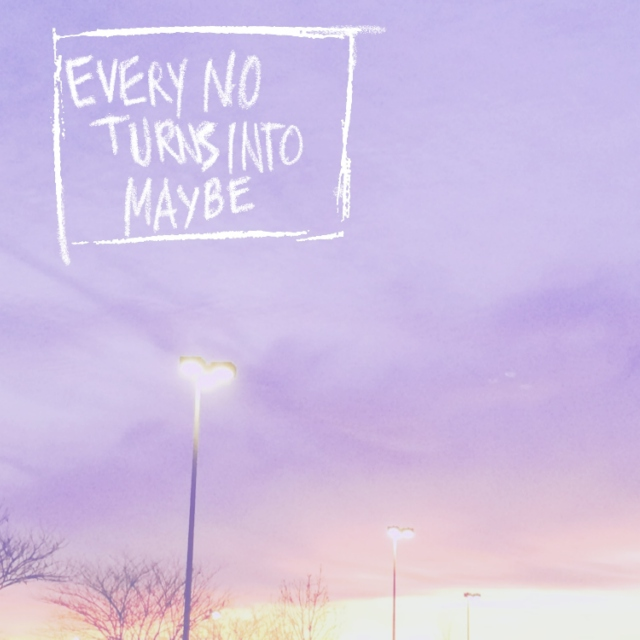 every no turns into maybe