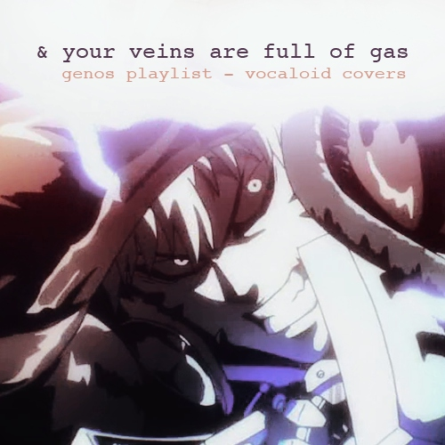 & your veins are full of gas