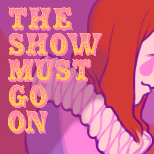 the show must go on!