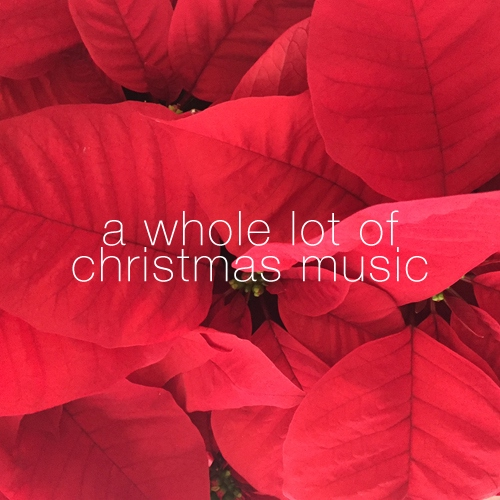 a whole lot of christmas music
