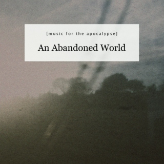 An Abandoned World