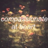 // compassionate at heart