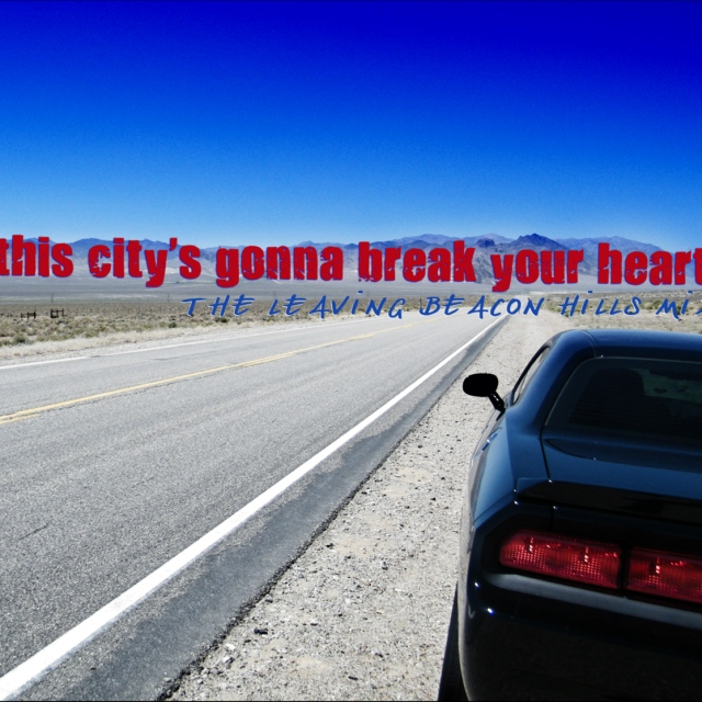 this city's gonna break your heart: the leaving beacon hills mix