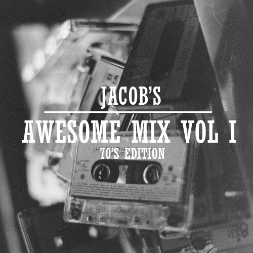 Jacob's Awesome Mix Vol. I