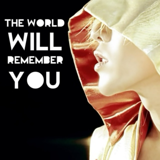 The World Will Remember You