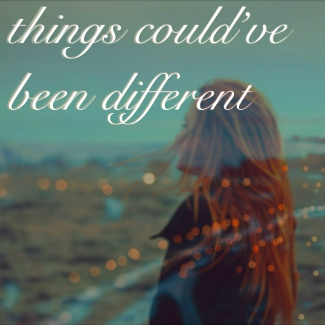 things could've been different