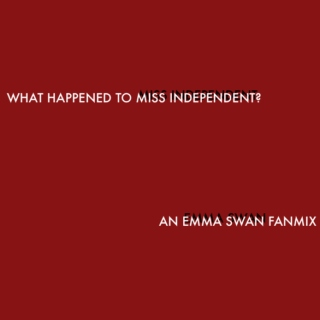 What Happened To Miss Independent?