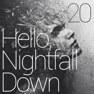 Hello, Nightfall. 20th