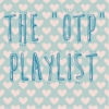 The 'OTP' Playlist