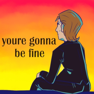 youre gonna be fine