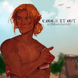 cough it out (a zevran arainai mix)