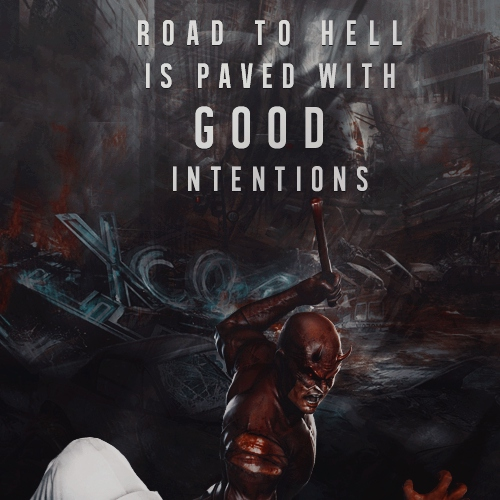 road to hell is paved with good intentions.
