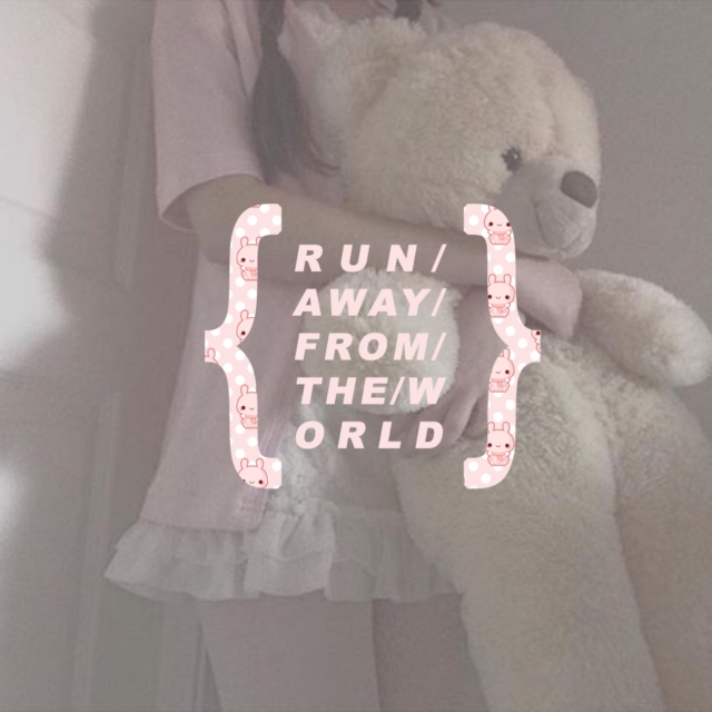 run away from world, run away from yourself