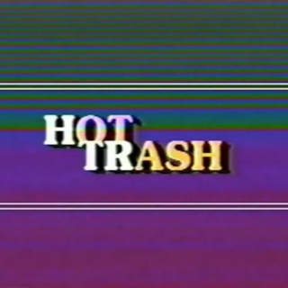 ☾hot trash☽