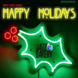 More! More! More! Happy Holidays from The Jazz Bakery