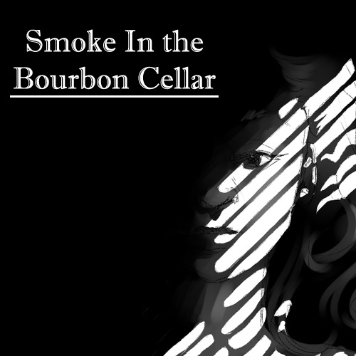 Smoke in the Bourbon Cellar