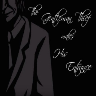 The Gentleman Thief makes His Entrance