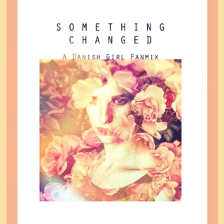 [SOMETHING CHANGED]
