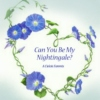 Can You Be My Nightingale?