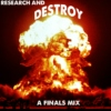 RESEARCH AND DESTROY: A Mix to ANNIHILATE YOUR FINALS TO