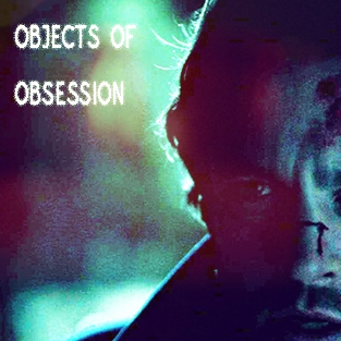 objects of obsession