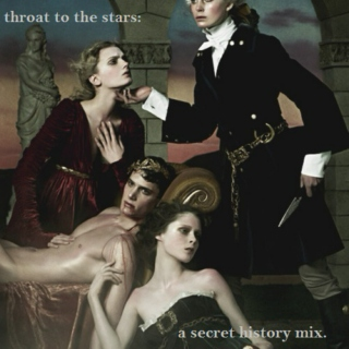 throat to the stars: a secret history mix.