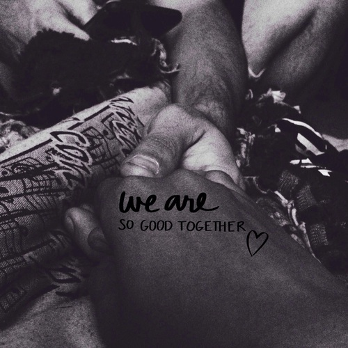 we are so good together