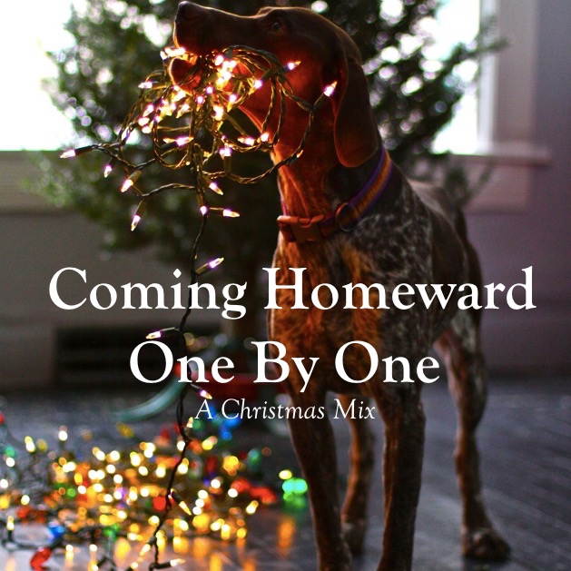 Coming Homeward One By One: A Christmas Mix