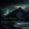 ... Are Better Than Others (Side B)