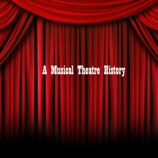 A Musical Theatre History