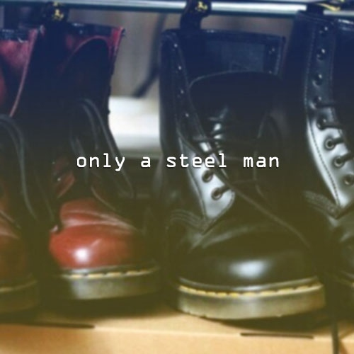 only a steel man